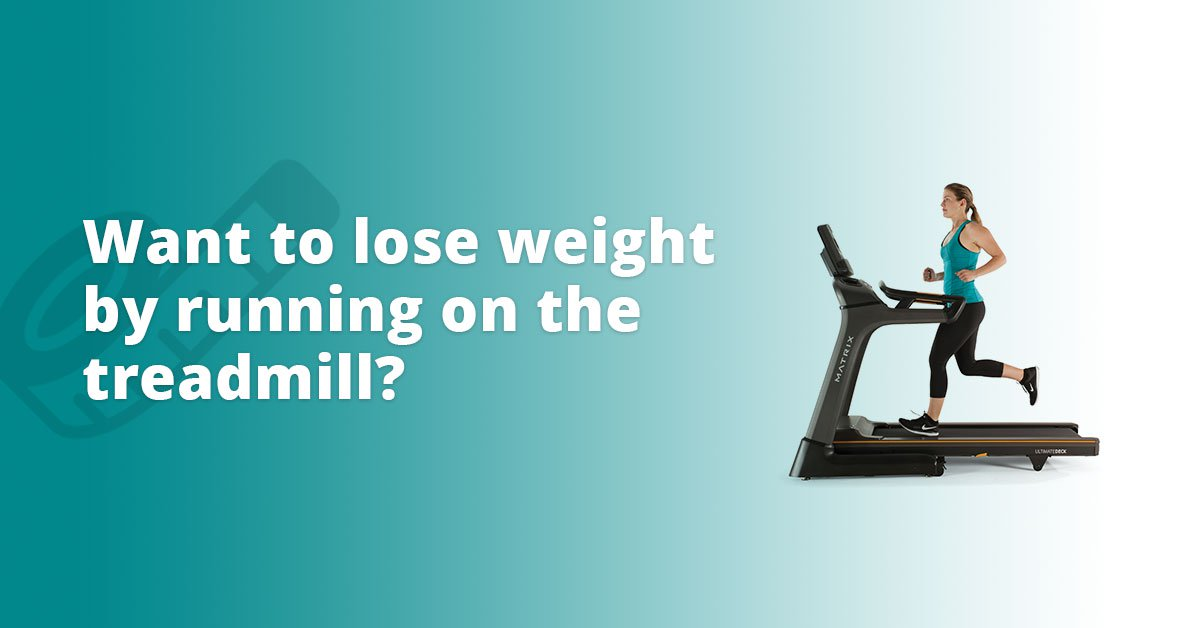 Want To Lose Weight By Running On The Treadmill Horizon
