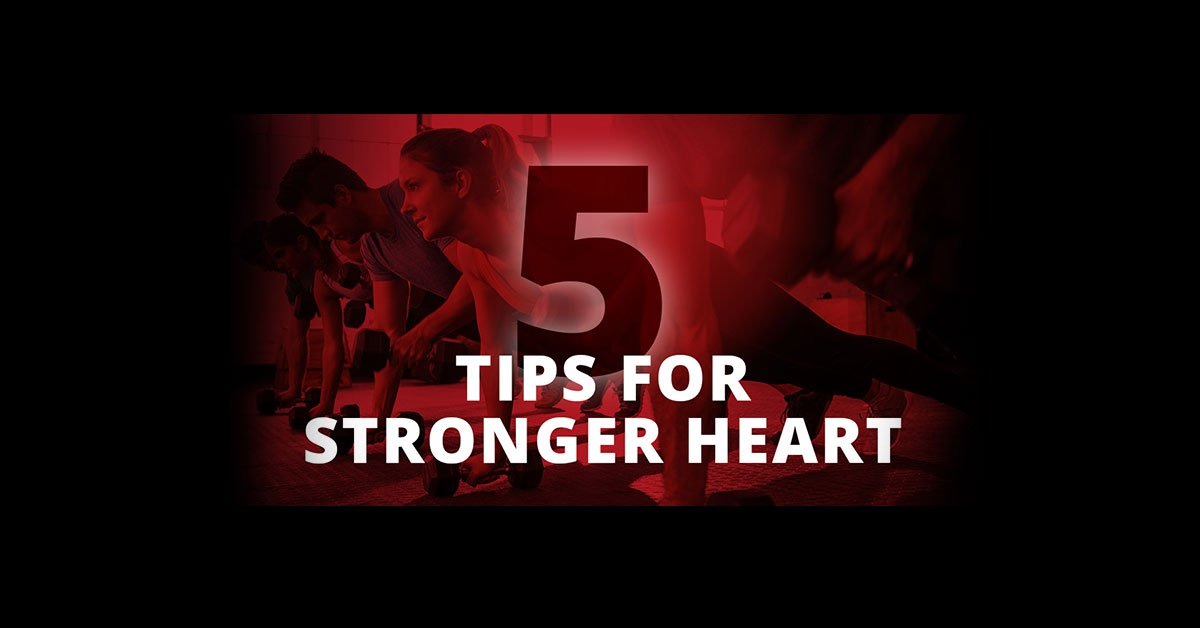"""People in background using dumbbells. Text on top reads,""""5 Tips for a Stronger Heart""""."""
