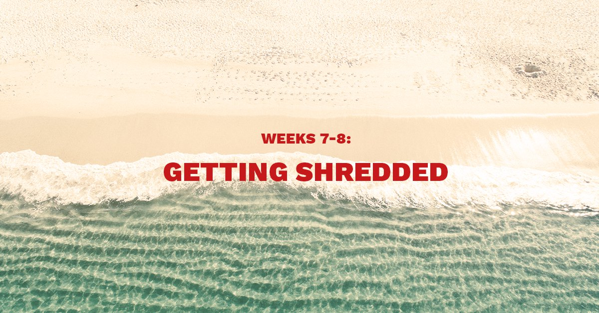 Beach with waves - Getting Shredded - Weeks 7 & 8